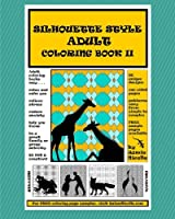 Silhouette Style Adult Coloring Book