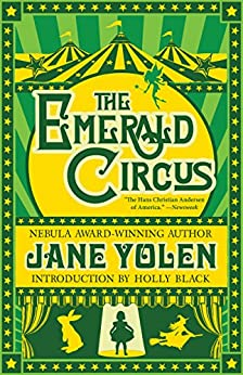 The Emerald Circus by [Yolen, Jane]