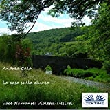 La casa sulla chiusa: Immagini di vita interiore [The House on the Lock: Images of Inner Life]