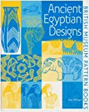 Ancient Egyptian Designs(Pattern Books) (British Museum Pattern Books)