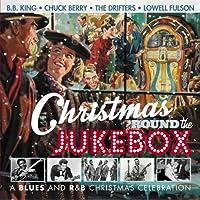 クリスマス・ラウンド・ザ・ジュークボックス <ブルース・アンド・R&B・クリスマス・セレブレーション>