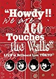 """Howdy!! We are ACO Touches the Walls"" LIVE at Billboard Live TOKYO [DVD]"