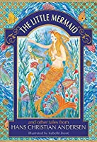 The Little Mermaid and Other Tales from Hans Christian Andersen