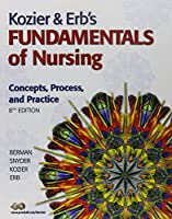 Kozier & Erb's Fundamentals of Nursing with Study Guide and Clinical Handbook (8th Edition)