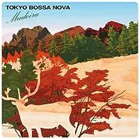 TOKYO BOSSA NOVA~madeira~