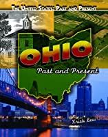 Ohio: Past and Present (The United States: Past and Present)