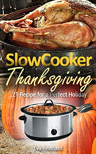 Slow Cooker Thanksgiving: 21 R...