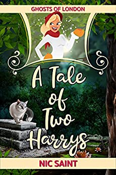 A Tale of Two Harrys (Ghosts of London Book 4) by [Saint, Nic]