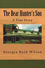 The Bear Hunter's Son: A True Story Paperback