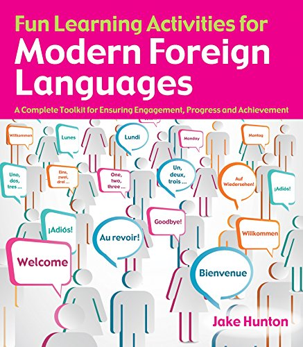 Fun Learning Activities for Modern Foreign Languages: A complete toolkit for ensuring engagement, progress and achievement (English Edition)