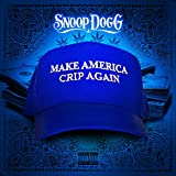 Make America Crip Again [Explicit]