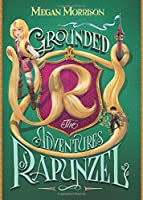 Grounded: The Adventures of Rapunzel (Tyme)