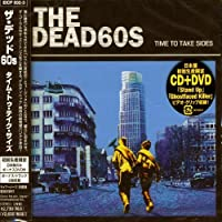 Time to Take Sides [Import] [Extra tracks] by Dead 60's (2007-08-29)