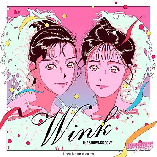 Wink - Night Tempo presents ザ・昭和グルーヴ