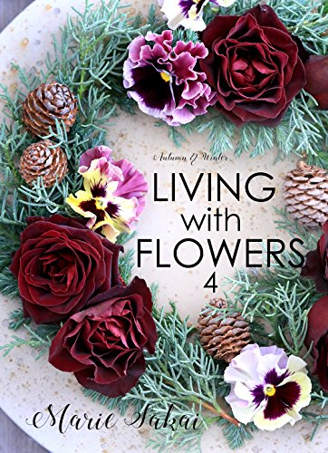 LIVING with FLOWERS 4: Autumn & Winterの詳細を見る