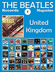 The Beatles Records Magazine - No. 1 - United Kingdom (1962 - 1970): Full Color Discography (English Edition)