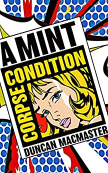 A Mint Condition Corpse (Kirby Baxter Book 1) by [MacMaster, Duncan]