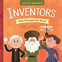 Inventors Who Changed the World (Little Heroes)