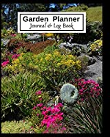 Garden Planner, Journal & Log Book: A Gardener's Notebook, Diary For Vegetable, Plants, Flower Gardening, Farming - A Place To Organize, Plan, Record, & Dream About Gardening