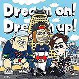 Dream on! Dream up!