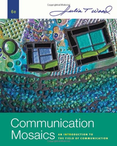 Download Communication Mosaics: An Introduction to the Field of Communication 0495794155