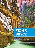 Moon Zion & Bryce: Including Arches, Canyonlands, Capitol Reef, Grand Staircase-Escalante & Moab (Travel Guide)