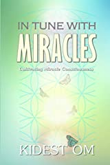 In Tune with Miracles: Cultivating Miracle Consciousness ペーパーバック