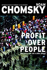 Profit Over People: Neoliberalism and Global Order Kindle Edition