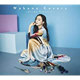 Wakana Covers ~Anime Classics~[初回限定盤](CD+DVD)