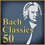 極上バッハ特盛 ~定番クラシック名曲ベスト50