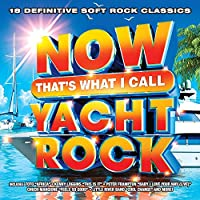 Now That's What I Call Yacht Rock (Various Artists)