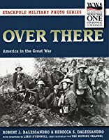 Over There: America in the Great War (Stackpole Military Photo)