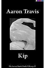Kip (The Aaron Travis Erotic Library Book 8) Kindle Edition