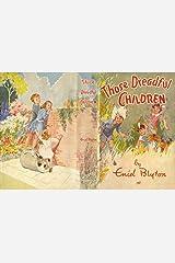 Those Dreadful Children Kindle Edition