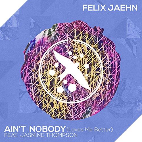 Ain't Nobody (Loves Me Better)...