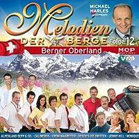 Melodien Der Berge: Berner Oberland Folge 12