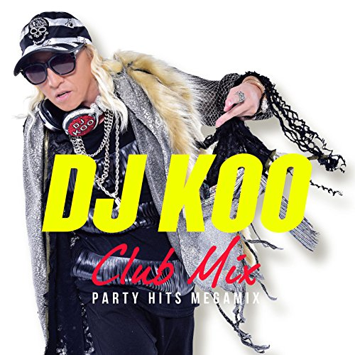 DJ KOO CLUB MIX -PARTY HITS MEGAMIX-