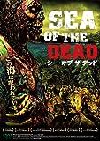 シー・オブ・ザ・デッド[DVD]