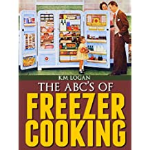 The ABC'S of Freezer Cooking, A Quick, Basic, Introduction To Make Ahead Meals