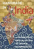 Handmade in India: A Geographic Encyclopedia of Indian Handicrafts