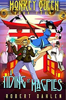 A Tiding Of Magpies: Monkey Queen Book Four by [Dahlen, Robert]