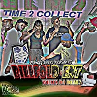 Billfold Ent: Whats Da Deal Its Time 2 Collect