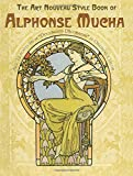 The Art Nouveau Style Book of Alphonse Mucha (Dover Fine Art, History of Art)