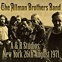 A & R Studios: New York, 26th August, 1971 by The Allman Brothers Band (2012-04-16)