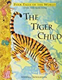 Tiger Child: A Folk Tale From India (Puffin Folk Tales of the World)