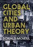 Global Cities and Urban Theory