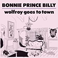 "Wolfroy Goes To Town by Bonnie ""Prince"" Billy (2011-10-02)"