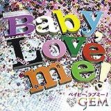 GEM「Baby, Love me!」のジャケット画像