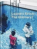 レアンドロ・エルリッヒ ―ありきたりの? / Leandro Erlich -The Ordinary