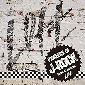 PIONEERS OF J‐ROCK~based on shinjuku LOFT~